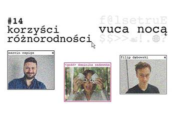 Divercity+ w VUCA NOCĄ. O korzyściach z różnorodności rozmawiamy w programie Marcina Capigi.